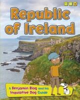Ganeri, Anita - Republic of Ireland (Read Me!: Country Guides, with Benjamin Blog and His Inquisitive Dog) - 9781406290899 - V9781406290899