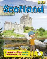 Ganeri, Anita - Scotland: A Benjamin Blog and His Inquisitive Dog Guide (Read Me!: Country Guides, with Benjamin Blog and His Inquisitive Dog) - 9781406290974 - V9781406290974