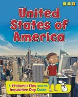 Ganeri, Anita - United States of America: A Benjamin Blog and His Inquisitive Dog Guide (Read Me!: Country Guides, with Benjamin Blog and His Inquisitive Dog) - 9781406290981 - V9781406290981
