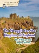 Throp, Claire - The Viking and Anglo-Saxon Struggle for England (Raintree Perspectives: Early British History) - 9781406291094 - V9781406291094