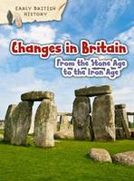 Throp, Claire - Changes in Britain from the Stone Age to the Iron Age - 9781406291117 - V9781406291117