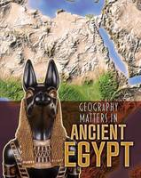 Waldron, Melanie - Geography Matters in Ancient Egypt (Infosearch: Geography Matters in Ancient Civilizations) - 9781406291254 - V9781406291254