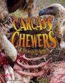 Sullivan, Jody - Carcass Chewers of the Animal World (Blazers: Disgusting Creature Diets) - 9781406291742 - V9781406291742