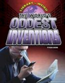 Higgins, Nadia - The World's Oddest Inventions (Edge Books: Library of Weird) - 9781406292022 - V9781406292022