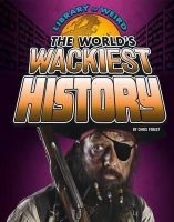 Forest, Christopher - The World's Wackiest History (Edge Books: Library of Weird) - 9781406292046 - V9781406292046