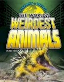 O'Brien, Lindsy - The World's Weirdest Animals (Edge Books: Library of Weird) - 9781406292053 - V9781406292053