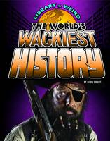 Forest, Christopher - The World's Wackiest History - 9781406292114 - V9781406292114