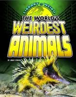 O'Brien, Lindsy - The World's Weirdest Animals (Edge Books: Library of Weird) - 9781406292121 - V9781406292121