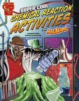 Biskup, Agnieszka - Super Cool Chemical Reaction Activities with Max Axiom (Graphic Library: Max Axiom Science and Engineering Activities) - 9781406293272 - V9781406293272
