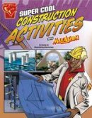 Enz, Tammy - Super Cool Construction Activities with Max Axiom (Graphic Library: Max Axiom Science and Engineering Activities) - 9781406293289 - V9781406293289
