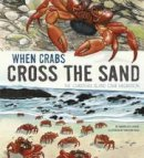 Katz Cooper, Sharon - When Crabs Cross the Sand: The Christmas Island Crab Migration (Nonfiction Picture Books: Extraordinary Migrations) - 9781406293425 - V9781406293425