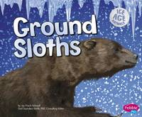 Frisch-Schmoll, Joy - Ground Sloths (Pebble Plus: Ice Age Animals) - 9781406293739 - V9781406293739