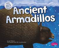 Frisch-Schmoll, Joy - Ancient Armadillos (Pebble Plus: Ice Age Animals) - 9781406293760 - V9781406293760