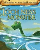 Chambers, Catherine - The Loch Ness Monster (Read Me!: Autobiographies You Never Thought You'd Read!) - 9781406296273 - V9781406296273