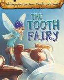 Chambers, Catherine - The Tooth Fairy (Read Me!: Autobiographies You Never Thought You'd Read!) - 9781406296297 - V9781406296297