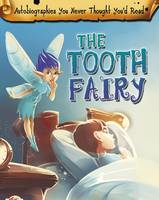 Chambers, Catherine - The Tooth Fairy (Read Me!: Autobiographies You Never Thought You'd Read!) - 9781406296341 - V9781406296341