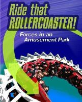 Spilsbury, Louise, Spilsbury, Richard - Ride That Rollercoaster: Forces at an Amusement Park (Infosearch: Feel the Force) - 9781406296471 - V9781406296471