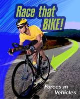 Royston, Angela - Race That Bike: Forces in Vehicles (Infosearch: Feel the Force) - 9781406296532 - V9781406296532