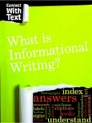 Guillain, Charlotte - What is Informational Writing? (Raintree Perspectives: Connect with Text) - 9781406296846 - V9781406296846