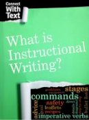 Guillain, Charlotte - What is Instructional Writing? (Raintree Perspectives: Connect with Text) - 9781406296860 - V9781406296860