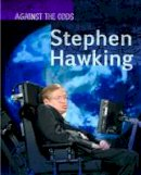 Senker, Cath - Stephen Hawking (Infosearch: Against the Odds Biographies) - 9781406297546 - V9781406297546