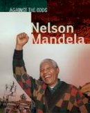 Senker, Cath - Nelson Mandela (Infosearch: Against the Odds Biographies) - 9781406297584 - V9781406297584