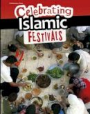 Miles, Liz - Celebrating Islamic Festivals (Infosearch: Celebration Days) - 9781406297676 - V9781406297676