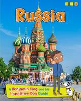 Ganeri, Anita - Russia: A Benjamin Blog and His Inquisitive Dog Guide (Read Me!: Country Guides, with Benjamin Blog and His Inquisitive Dog) - 9781406298420 - V9781406298420