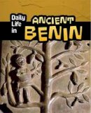 Mason, Paul - Daily Life in Ancient Benin (Infosearch: Daily Life in Ancient Civilizations) - 9781406298499 - V9781406298499