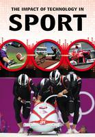 Anniss, Matthew - The Impact of Technology in Sport (Middle School Nonfiction: The Impact of Technology) - 9781406298727 - V9781406298727