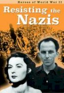 Throp, Claire - Resisting the Nazis (Ignite: Heroes of World War II) - 9781406298802 - V9781406298802