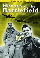 Williams, Brian, Williams, Brenda - Heroes of the Battlefield (Ignite: Heroes of World War II) - 9781406298888 - V9781406298888