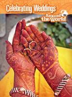 Ganeri, Anita - Celebrating Weddings Around the World (Raintree Perspectives: Cultures and Customs) - 9781406299014 - V9781406299014