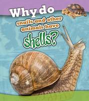 Beaumont, Holly - Why Do Snails and Other Animals Have Shells? (Read and Learn: Animal Body Coverings) - 9781406299304 - V9781406299304