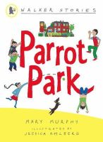 Murphy, Mary - Parrot Park (Walker Stories) - 9781406301953 - KI20002818