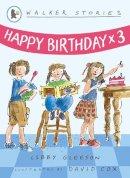 Gleeson, Libby - Happy Birthday X Three - 9781406304282 - 9781406304282