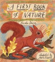 Nicola Davies - A First Book of Nature. by Nicola Davies - 9781406304916 - V9781406304916