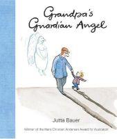 Bauer, Jutta - Grandpa's Guardian Angel - 9781406306033 - KEX0277126