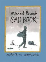 Michael Rosen - Michael Rosen's Sad Book. Illustrated by Quentin Blake - 9781406317848 - V9781406317848