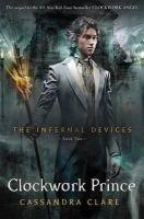Clare, Cassandra - Clockwork Prince. by Cassandra Clare (Infernal Devices) - 9781406321333 - 9781406321333