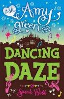 Webb, Sarah - Dancing Daze 5 (Ask Amy Green) - 9781406327892 - V9781406327892