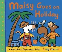 Lucy Cousins - Maisy Goes on Holiday (Maisy First Experiences) - 9781406329513 - V9781406329513