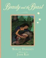 Doherty, Berlie - Beauty and the Beast. Berlie Doherty (Illustrated Classics) - 9781406329742 - KEX0263831