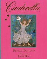 Doherty, Berlie - Cinderella (Illustrated Classics) - 9781406329766 - KEX0241359