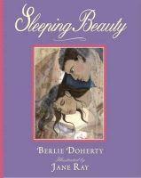 Doherty, Berlie - Sleeping Beauty (Illustrated Classics) - 9781406329810 - KEX0263835