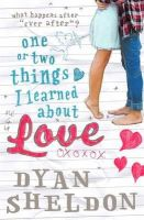 Dyan Sheldon - One or Two Things I Learned about Love. by Dyan Sheldon - 9781406331547 - V9781406331547