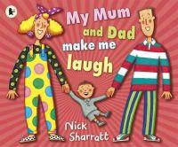 Nick Sharratt - My Mum and Dad Make Me Laugh - 9781406331851 - V9781406331851