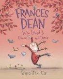 Sif, Birgitta - Frances Dean Who Loved to Dance and Dance - 9781406337983 - V9781406337983