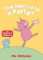 Willems, Mo - I Am Invited to a Party!. by Mo Willems (Elephant & Piggie) - 9781406338430 - KTG0016581