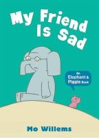 Willems, Mo - My Friend Is Sad. by Mo Willems (Elephant & Piggie) - 9781406338478 - 9781406338478